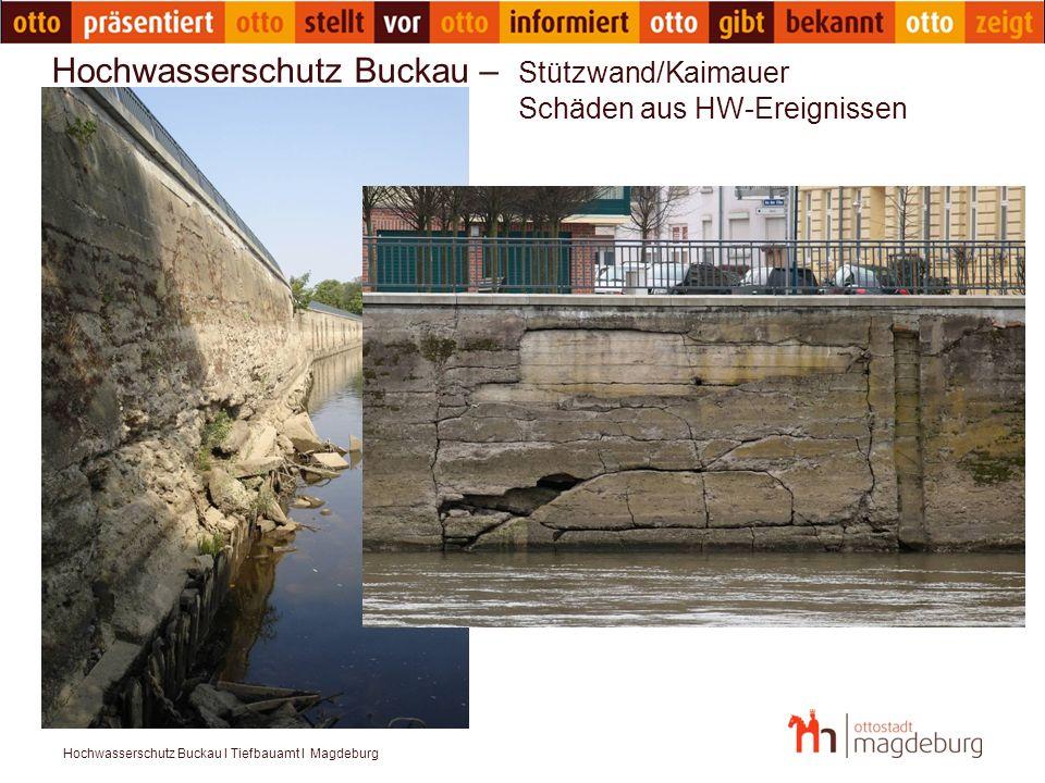 Hochwasserschutz Buckau I Tiefbauamt I Magdeburg Hochwasserschutz Buckau – Stützwand/Kaimauer Schäden aus HW-Ereignissen
