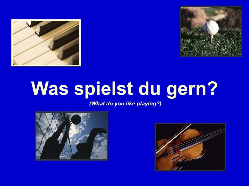 TrompeteKlavierGitarreGeige SaxofonSchlagzeugFußballBasketball GolfTennisRugbyVolleyball A: Spielst du gern Geige.