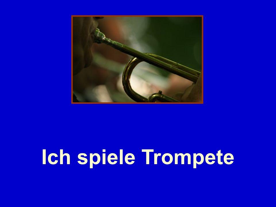 Ich spiele Trompete