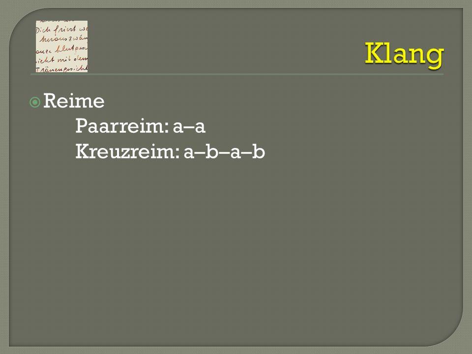 Reime Paarreim: a–a Kreuzreim: a–b–a–b