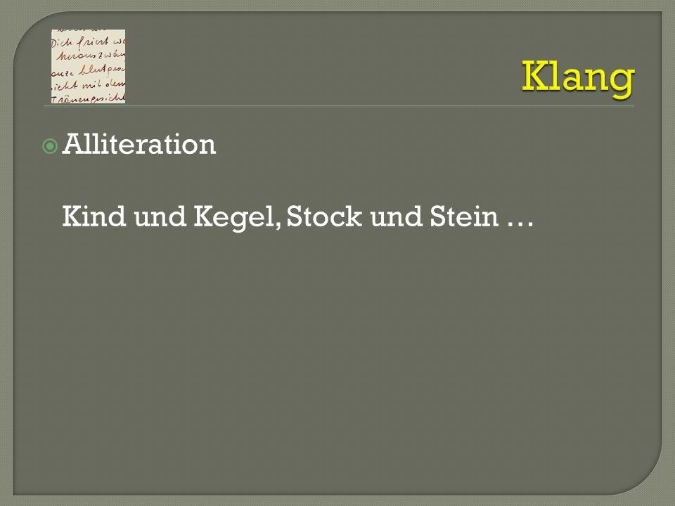 Alliteration Kind und Kegel, Stock und Stein …