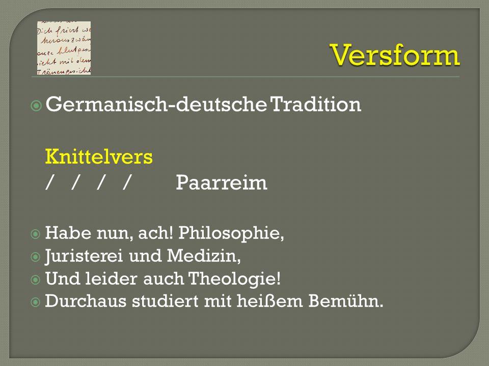Habe nun, ach! Philosophie, Juristerei und Medizin, Und leider auch Theologie! Durchaus studiert mit heißem Bemühn.