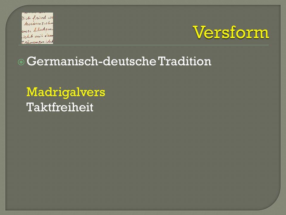 Germanisch-deutsche Tradition Madrigalvers Taktfreiheit