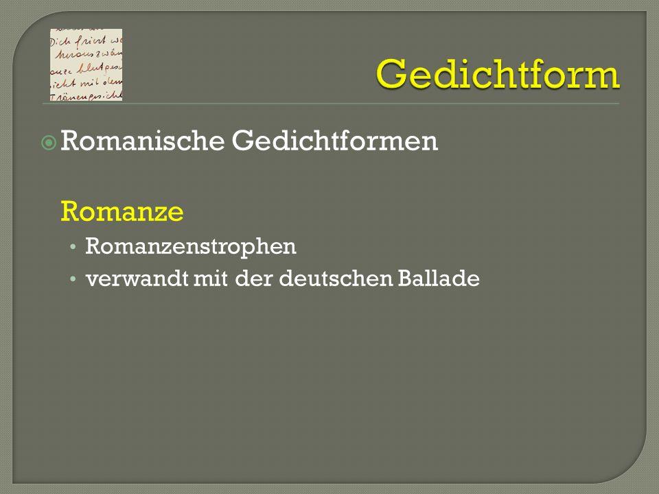 Romanische Gedichtformen Romanze Romanzenstrophen verwandt mit der deutschen Ballade