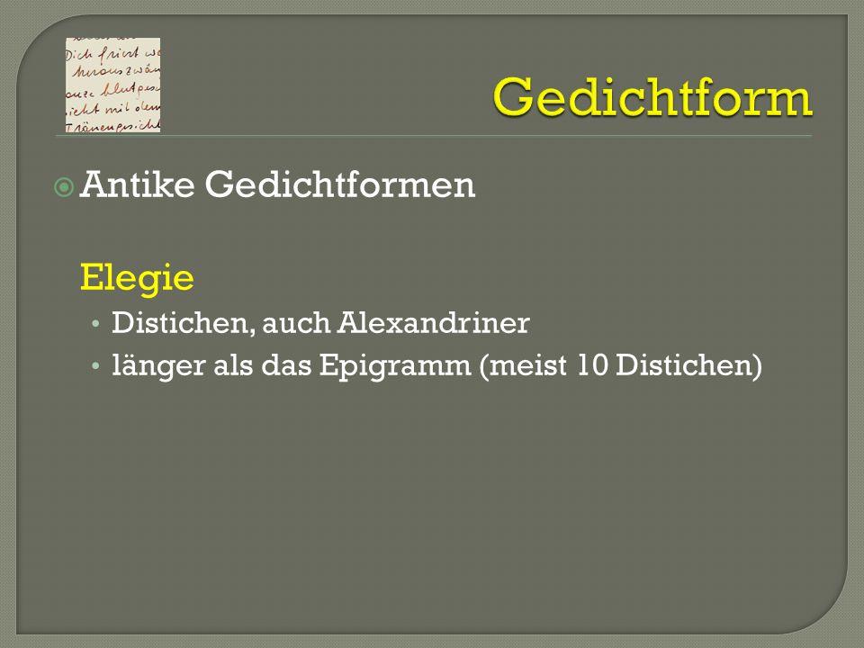 Distichen, auch Alexandriner länger als das Epigramm (meist 10 Distichen)