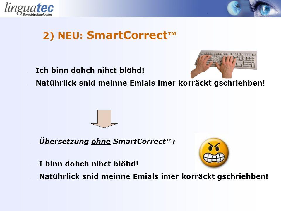2) NEU: SmartCorrect Ich binn dohch nihct blöhd.