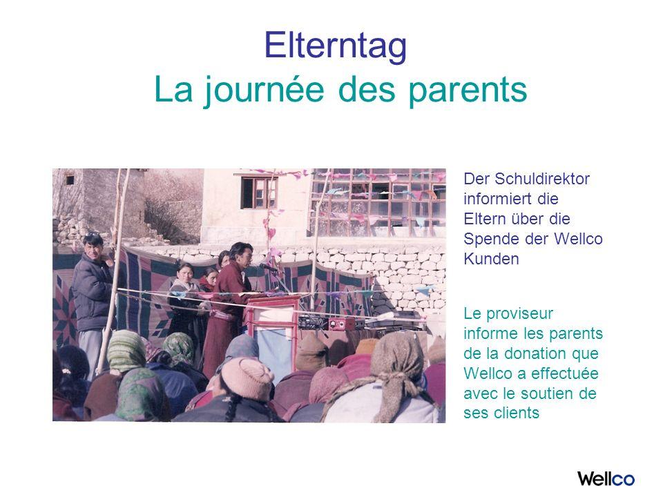 Elterntag La journée des parents Der Schuldirektor informiert die Eltern über die Spende der Wellco Kunden Le proviseur informe les parents de la donation que Wellco a effectuée avec le soutien de ses clients