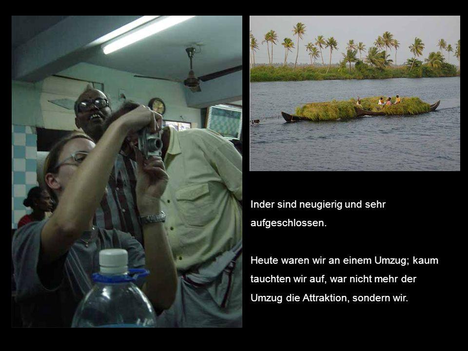 Inder sind neugierig und sehr aufgeschlossen.