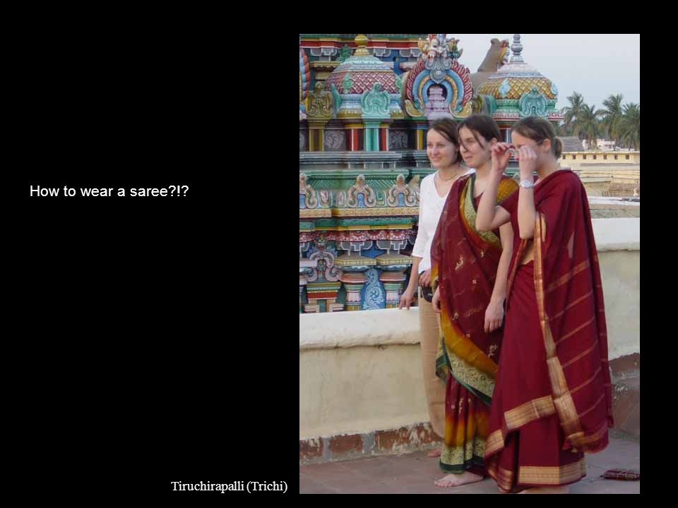 How to wear a saree?!? Tiruchirapalli (Trichi)