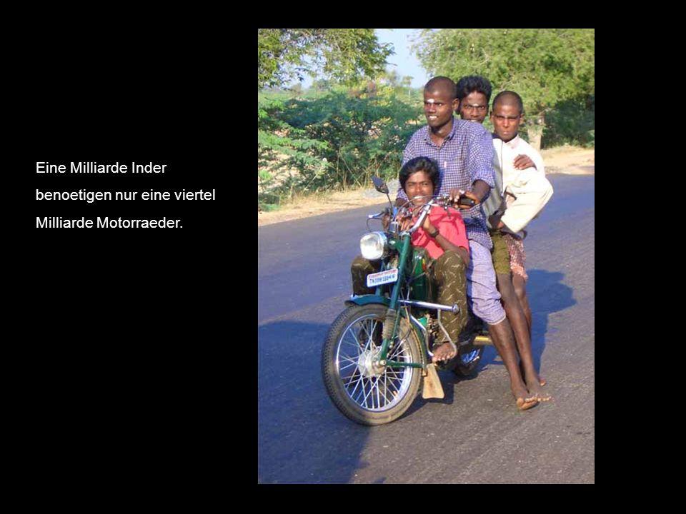 Eine Milliarde Inder benoetigen nur eine viertel Milliarde Motorraeder.