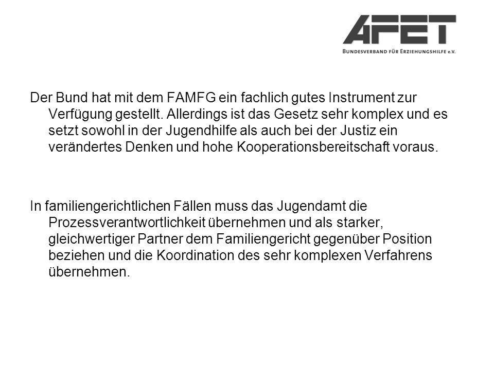 Der Bund hat mit dem FAMFG ein fachlich gutes Instrument zur Verfügung gestellt.
