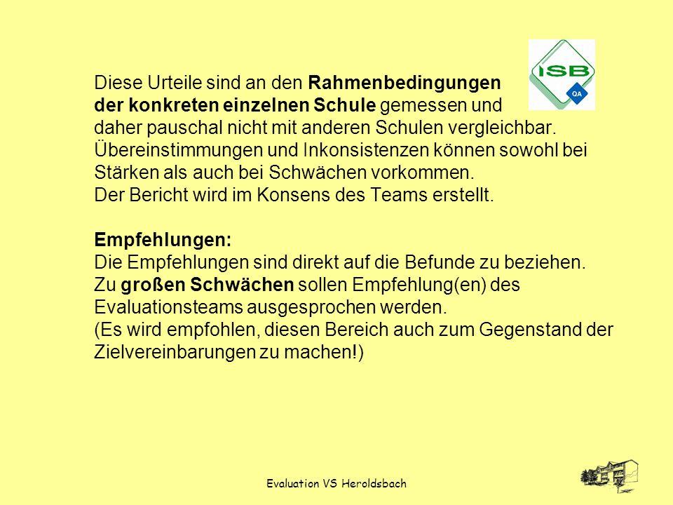 Evaluation VS Heroldsbach Diese Urteile sind an den Rahmenbedingungen der konkreten einzelnen Schule gemessen und daher pauschal nicht mit anderen Sch