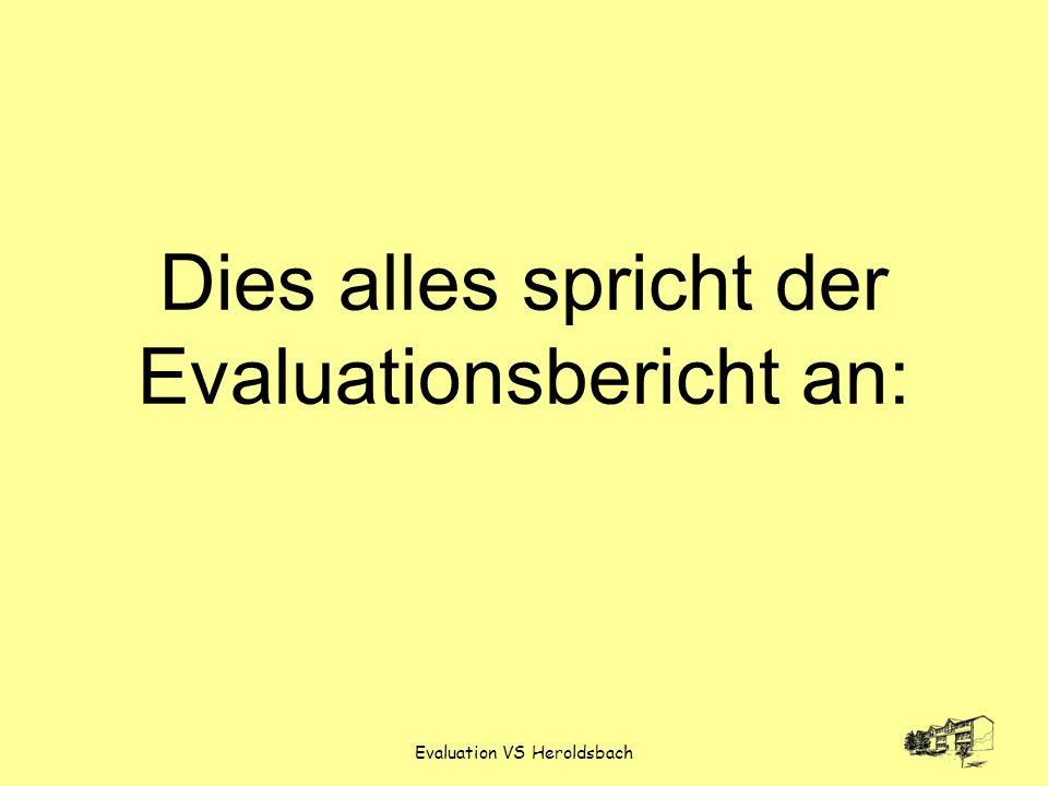 Evaluation VS Heroldsbach Dies alles spricht der Evaluationsbericht an: