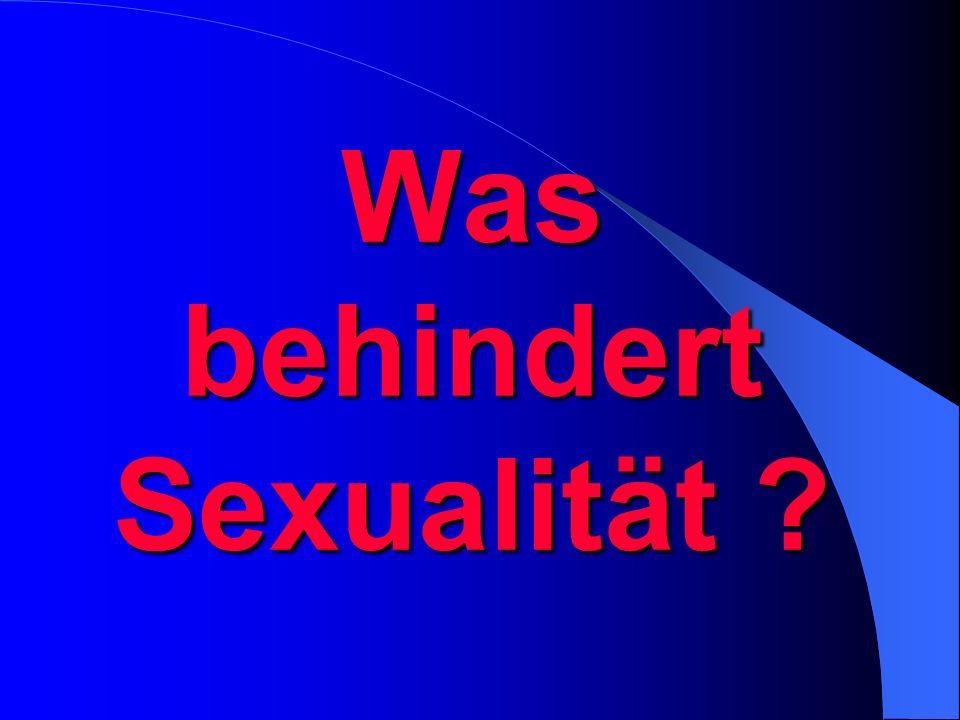 Was behindert Sexualität ?
