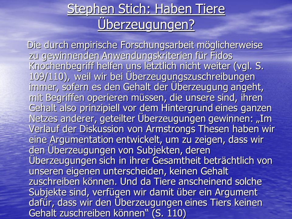 Stephen Stich: Haben Tiere Überzeugungen? Die durch empirische Forschungsarbeit möglicherweise zu gewinnenden Anwendungskriterien für Fidos Knochenbeg