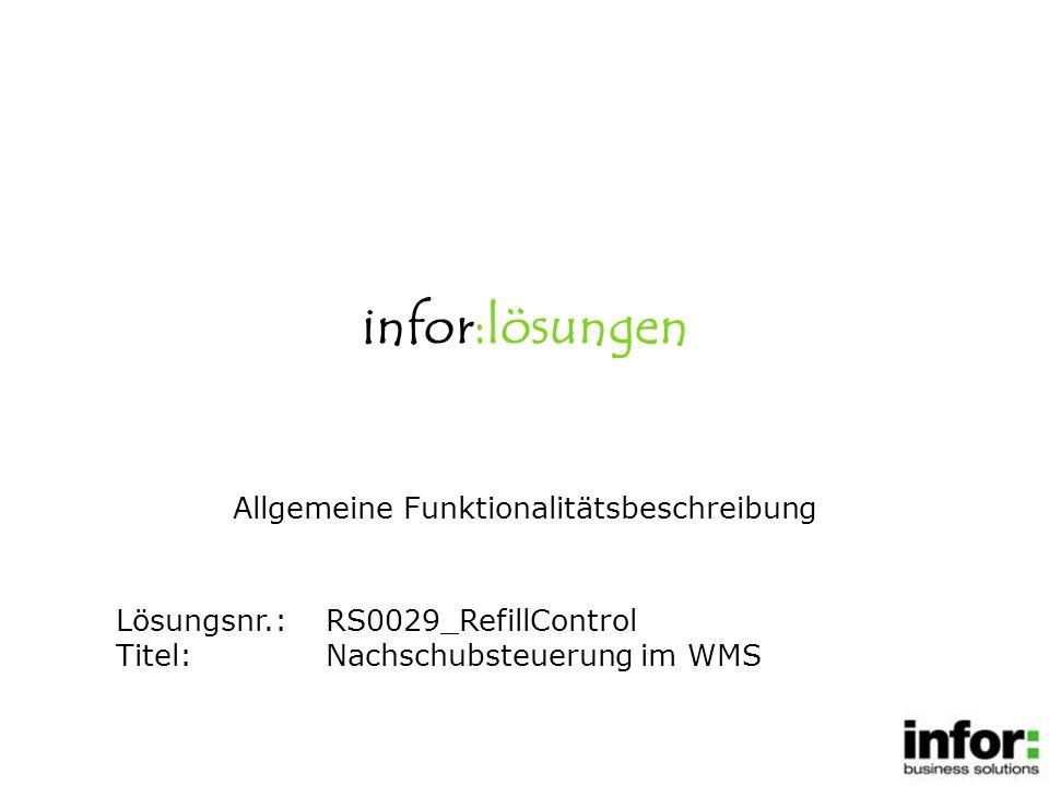 infor:lösungen Lösungsnr.:RS0029_RefillControl Titel:Nachschubsteuerung im WMS Allgemeine Funktionalitätsbeschreibung
