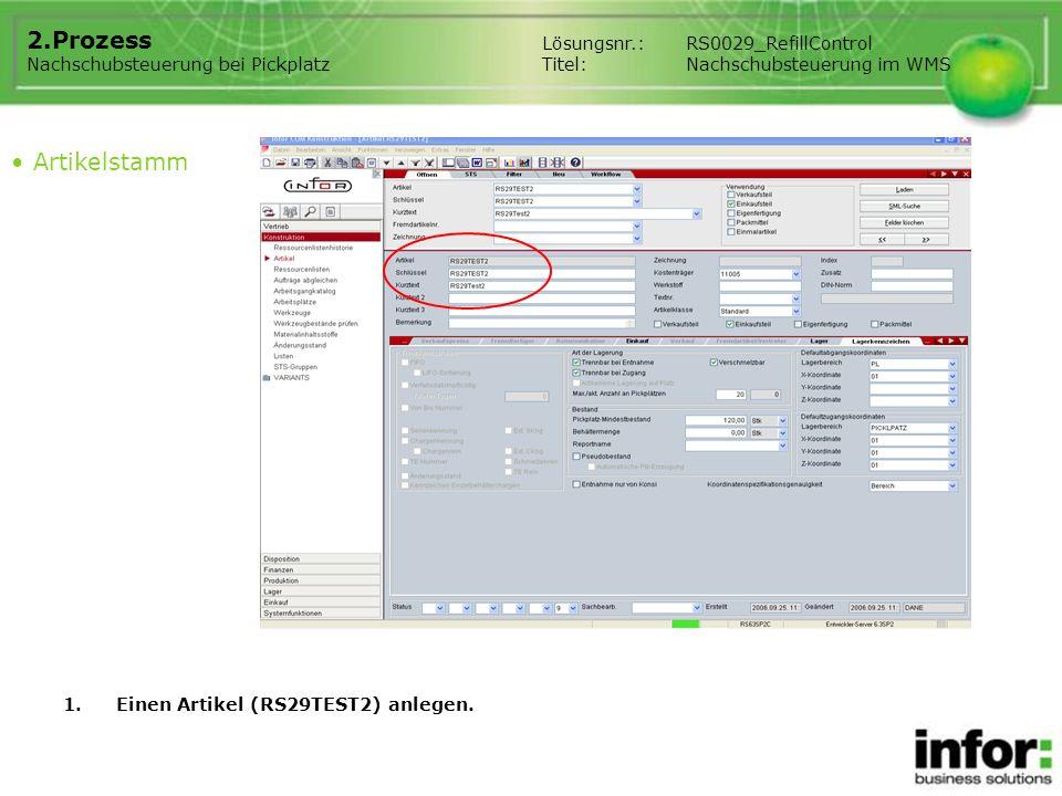 1.Einen Artikel (RS29TEST2) anlegen. Artikelstamm Lösungsnr.:RS0029_RefillControl Titel:Nachschubsteuerung im WMS 2.Prozess Nachschubsteuerung bei Pic