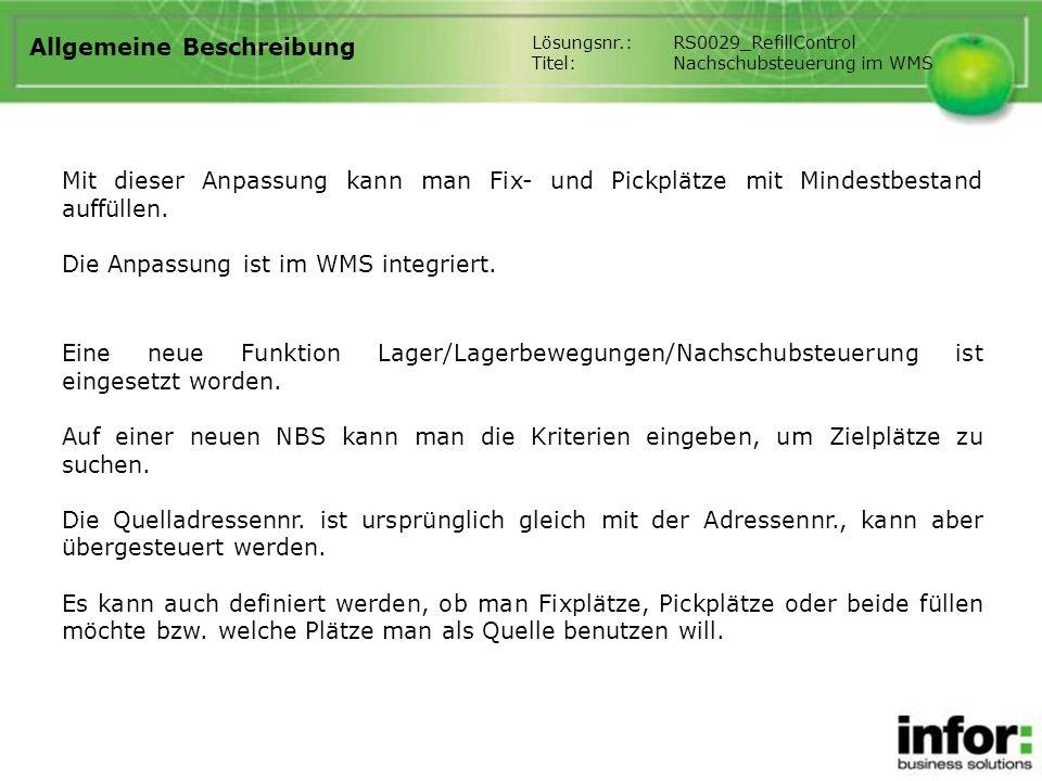 Allgemeine Beschreibung Eine neue Funktion Lager/Lagerbewegungen/Nachschubsteuerung ist eingesetzt worden.