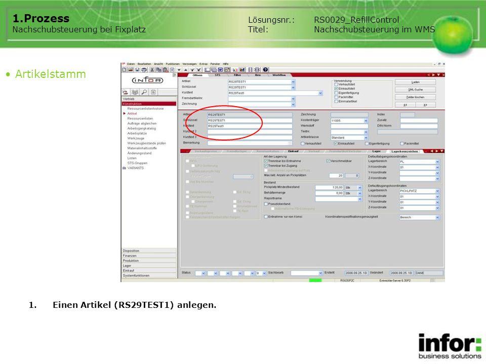 1.Einen Artikel (RS29TEST1) anlegen. Artikelstamm Lösungsnr.:RS0029_RefillControl Titel:Nachschubsteuerung im WMS 1.Prozess Nachschubsteuerung bei Fix