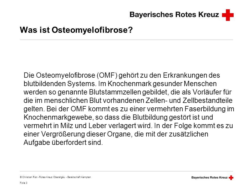 Folie 4 © Christian Rist - Rotes Kreuz Oberallgäu - Bereitschaft Kempten Wie wird eine Osteomyelofibrose behandelt.