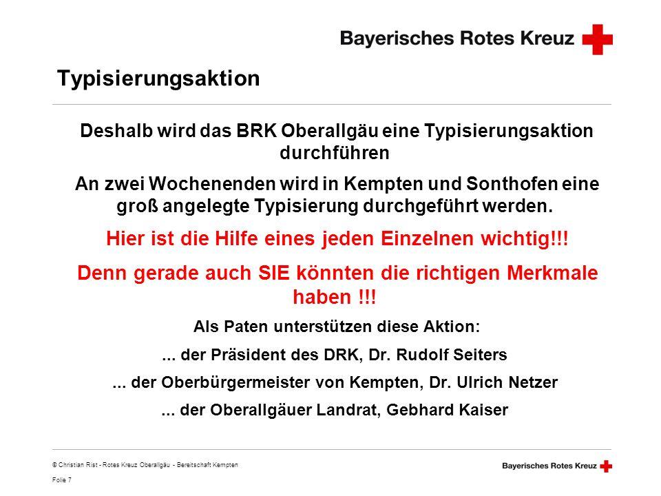 Folie 8 © Christian Rist - Rotes Kreuz Oberallgäu - Bereitschaft Kempten Wann und wo findet die Typisierung statt.