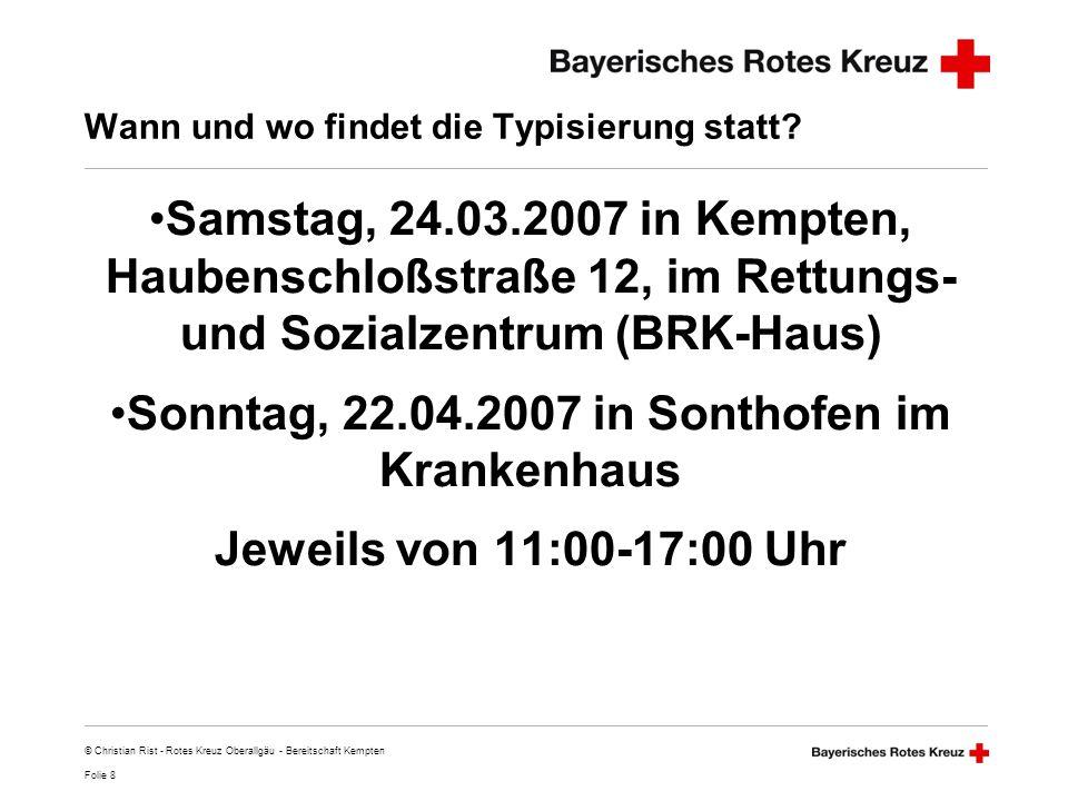 Folie 9 © Christian Rist - Rotes Kreuz Oberallgäu - Bereitschaft Kempten Wie wird typisiert.