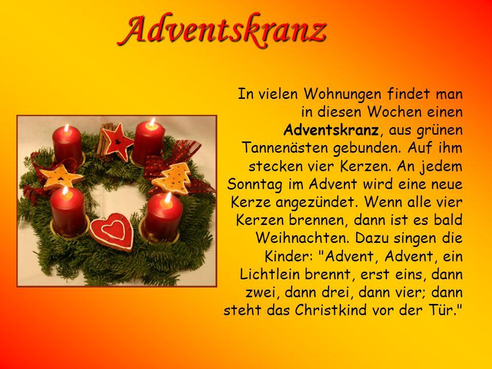 Adventskalender Viele Kinder haben auch einen Adventskalender. Für jeden der 24 Tage im Dezember bis zum Weihnachtstag findet man ein Stückchen Schoko