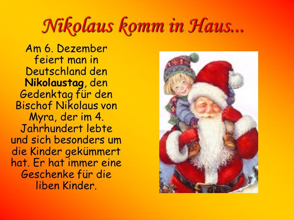 Geschenke Auch der Brauch des Schenkens zum Weihnachtsfest ist relativ jung. Während früher nur die Kinder am Nikolaustag oder am Dreikönigstag besche