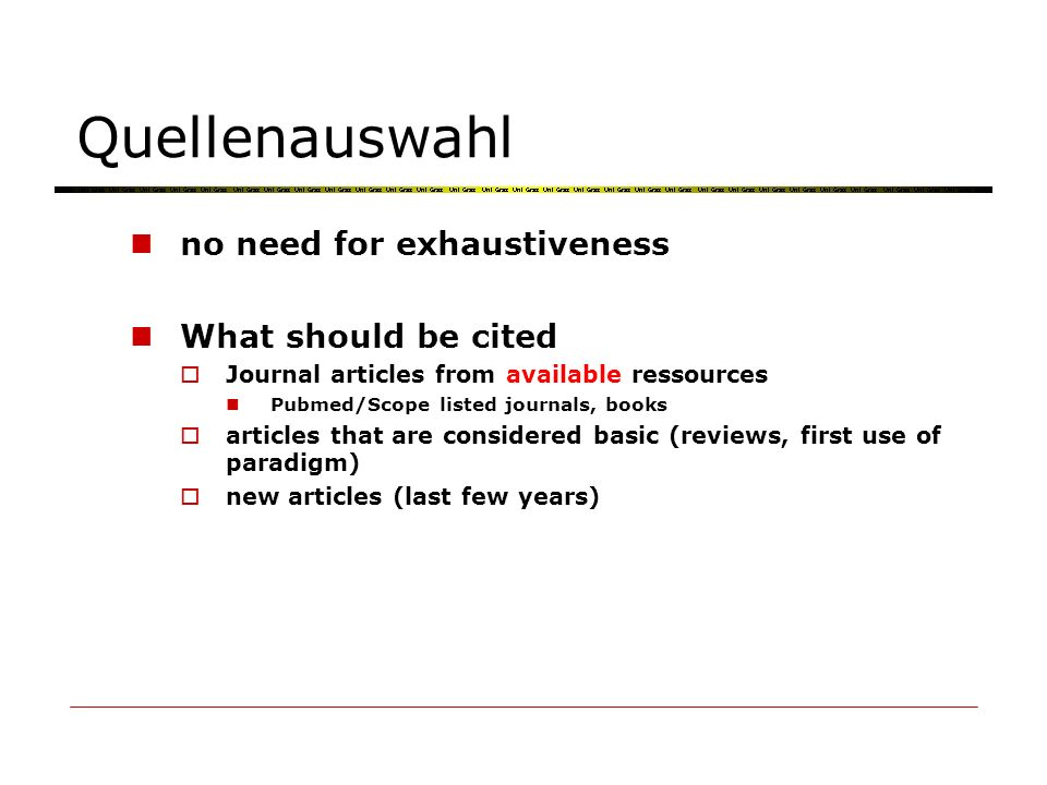 Quellenauswahl no need for exhaustiveness What should be cited Journal articles from available ressources Pubmed/Scope listed journals, books articles