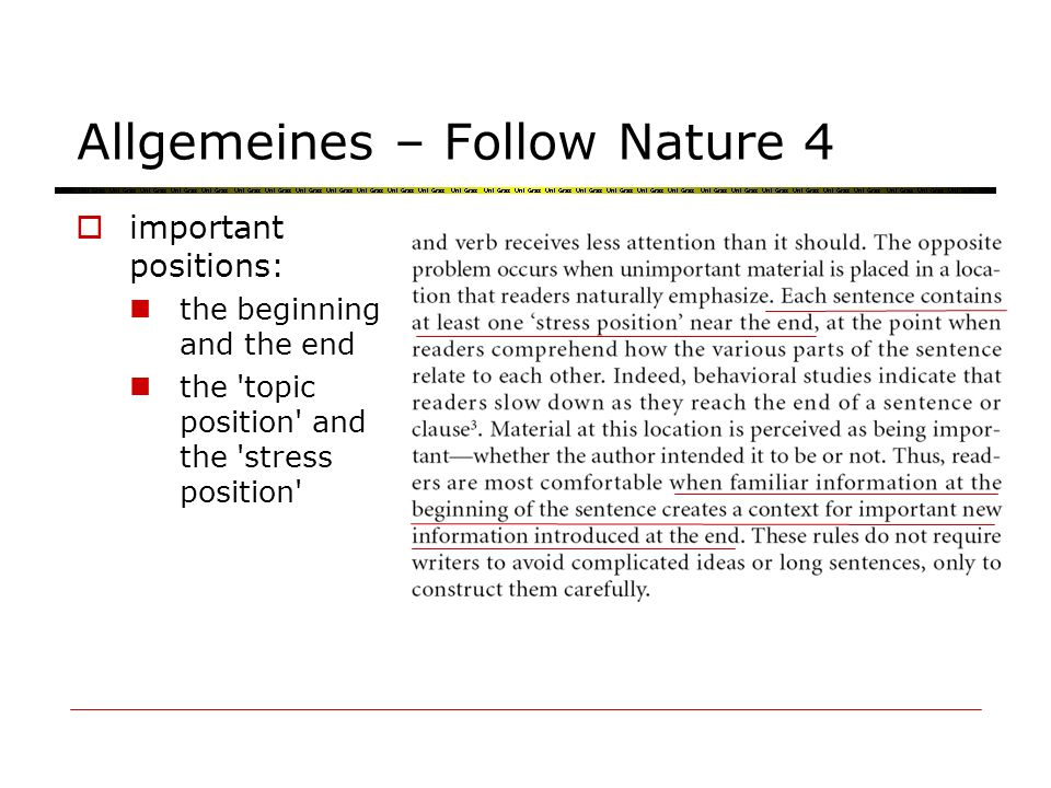 Allgemeines – Follow Nature 4 important positions: the beginning and the end the 'topic position' and the 'stress position'
