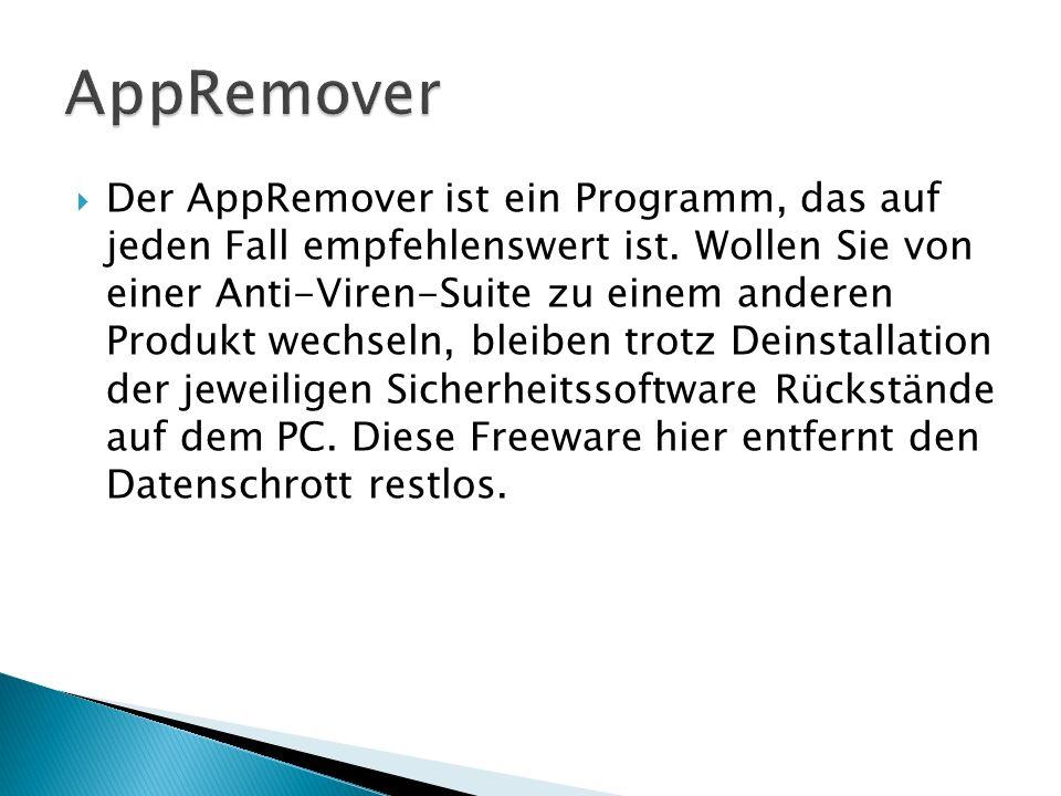 Der AppRemover ist ein Programm, das auf jeden Fall empfehlenswert ist.