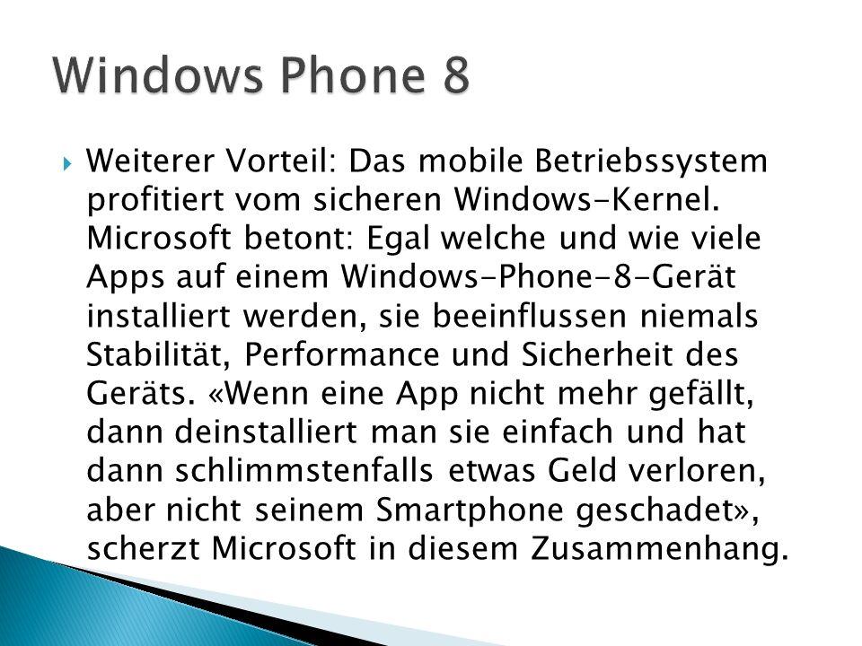Weiterer Vorteil: Das mobile Betriebssystem profitiert vom sicheren Windows-Kernel.