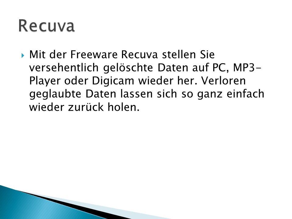 Mit der Freeware Recuva stellen Sie versehentlich gelöschte Daten auf PC, MP3- Player oder Digicam wieder her.