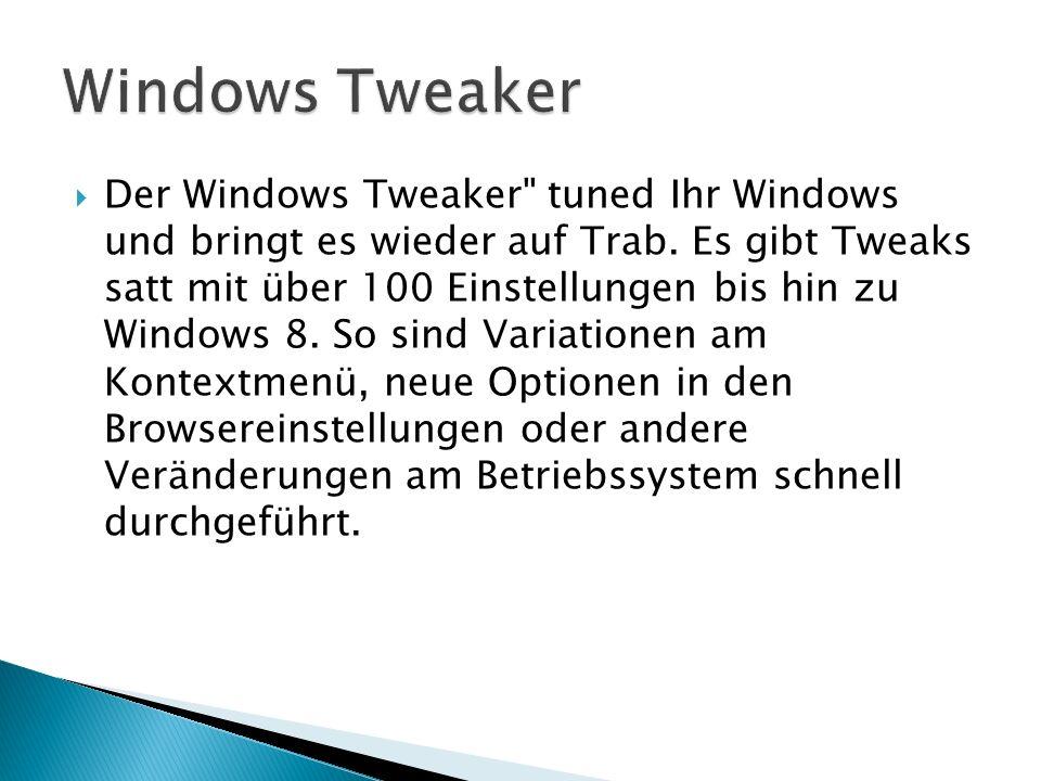 Der Windows Tweaker tuned Ihr Windows und bringt es wieder auf Trab.