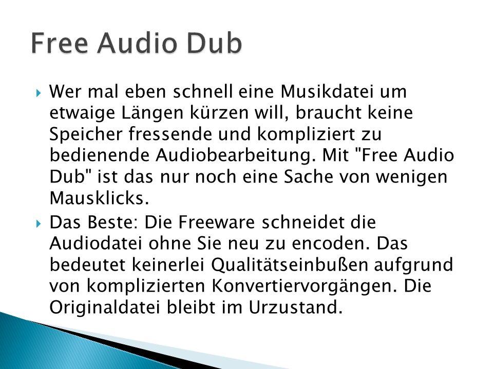 Wer mal eben schnell eine Musikdatei um etwaige Längen kürzen will, braucht keine Speicher fressende und kompliziert zu bedienende Audiobearbeitung.