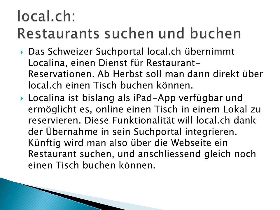 Das Schweizer Suchportal local.ch übernimmt Localina, einen Dienst für Restaurant- Reservationen.