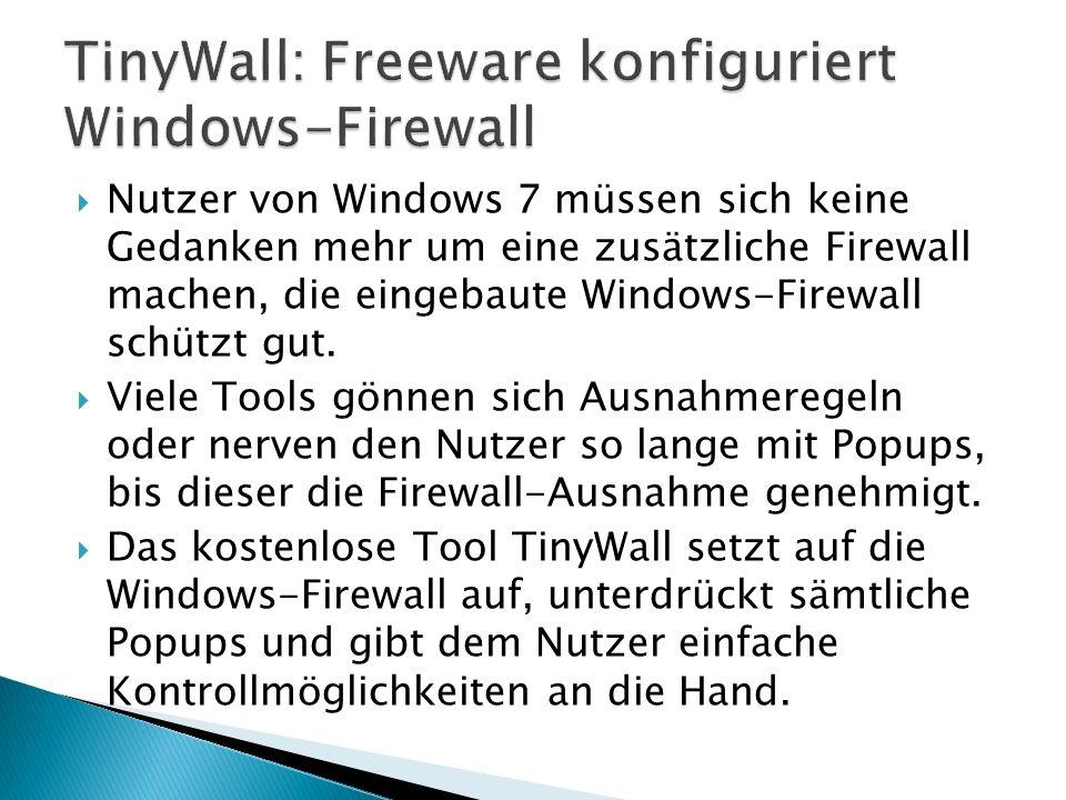 Nutzer von Windows 7 müssen sich keine Gedanken mehr um eine zusätzliche Firewall machen, die eingebaute Windows-Firewall schützt gut.
