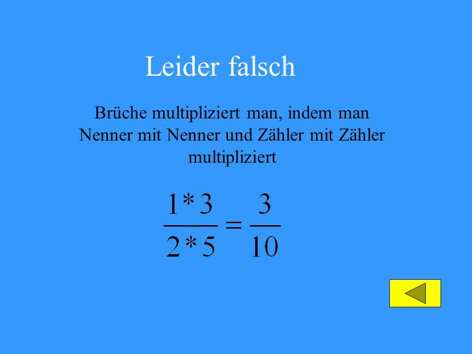 Leider falsch Gemischte Zahlen multipliziert man, indem man sie zunächst in einen Bruch umwandelt und dann Nenner mit Nenner und Zähler mit Zähler multipliziert.