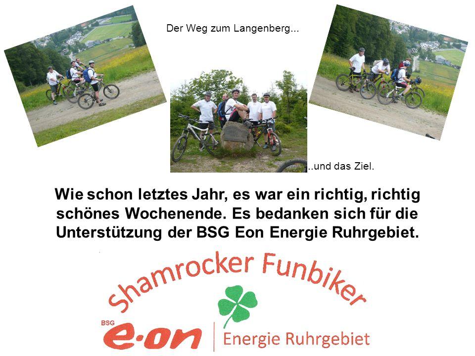 Der Weg zum Langenberg......und das Ziel. Wie schon letztes Jahr, es war ein richtig, richtig schönes Wochenende. Es bedanken sich für die Unterstützu