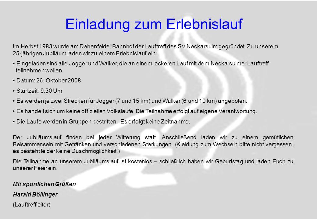 Im Herbst 1983 wurde am Dahenfelder Bahnhof der Lauftreff des SV Neckarsulm gegründet. Zu unserem 25-jährigen Jubiläum laden wir zu einem Erlebnislauf