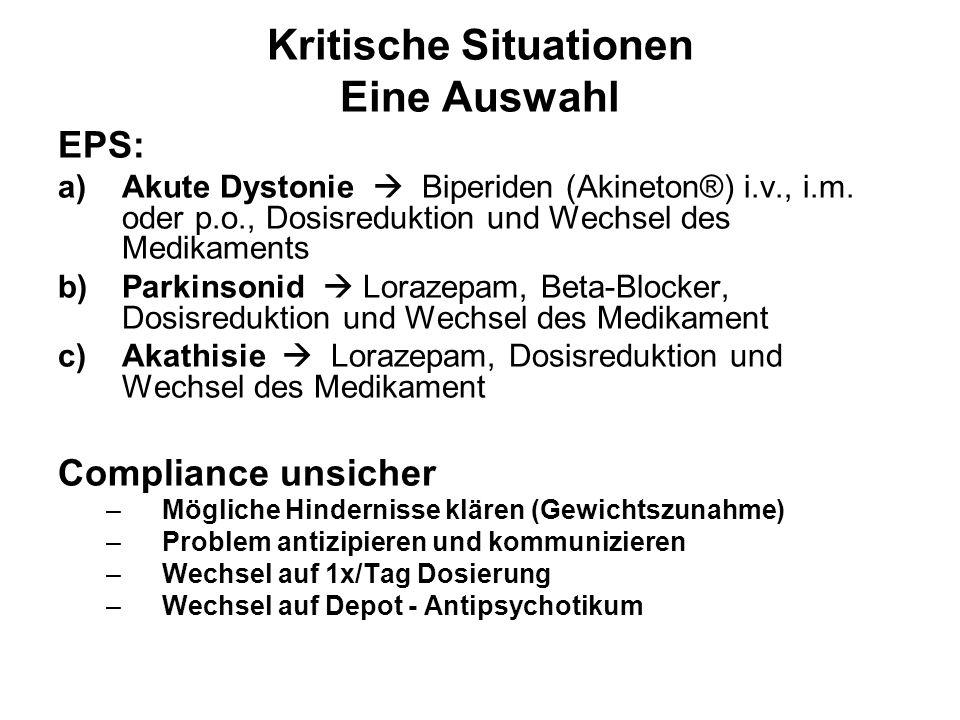Kritische Situationen Eine Auswahl EPS: a)Akute Dystonie Biperiden (Akineton®) i.v., i.m.