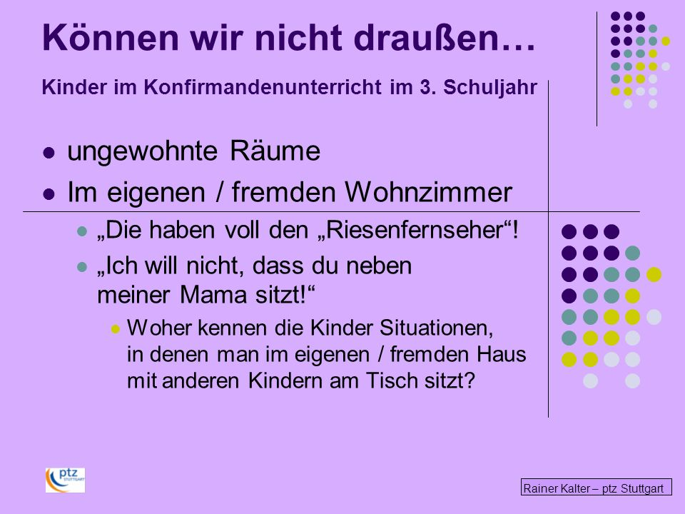 Rainer Kalter – ptz Stuttgart Überlegungen zur Rolle Ich als Lehrer in der … Als Tisch-Mutter - Nachbarin - Lehrerin- … Autorität sein?
