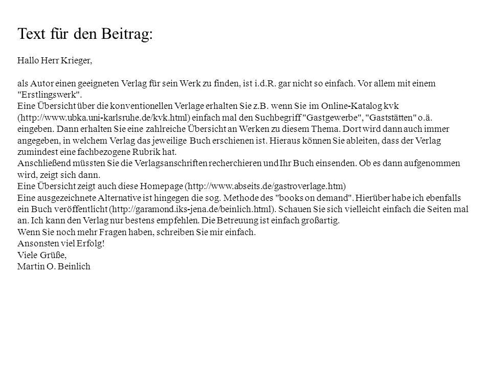 Text für den Beitrag: Hallo Herr Krieger, als Autor einen geeigneten Verlag für sein Werk zu finden, ist i.d.R.