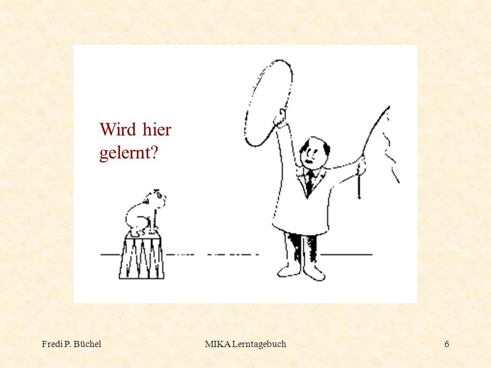 Fredi P. BüchelMIKA Lerntagebuch7 Wird hier gelernt?