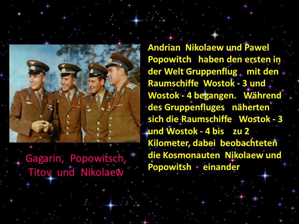 Andrian Nikolaew und Pawel Popowitch haben den ersten in der Welt Gruppenflug mit den Raumschiffe Wostok - 3 und Wostok - 4 begangen.