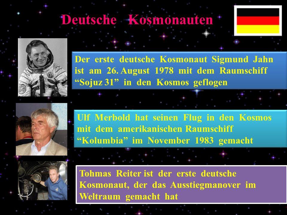 Deutsche Kosmonauten Der erste deutsche Kosmonaut Sigmund Jahn ist am 26.