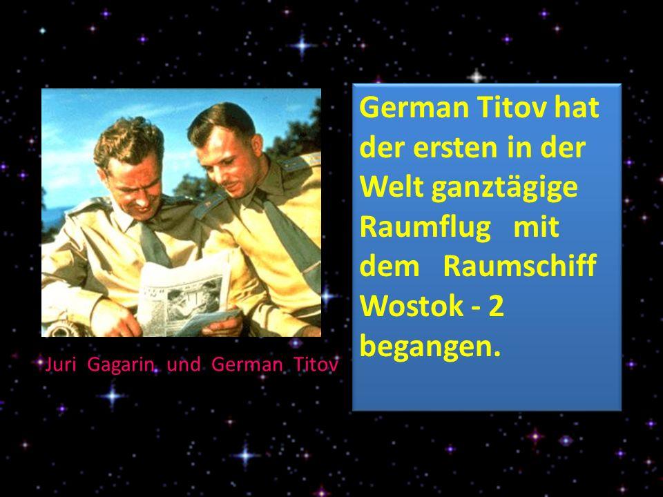 German Titov hat der ersten in der Welt ganztägige Raumflug mit dem Raumschiff Wostok - 2 begangen.