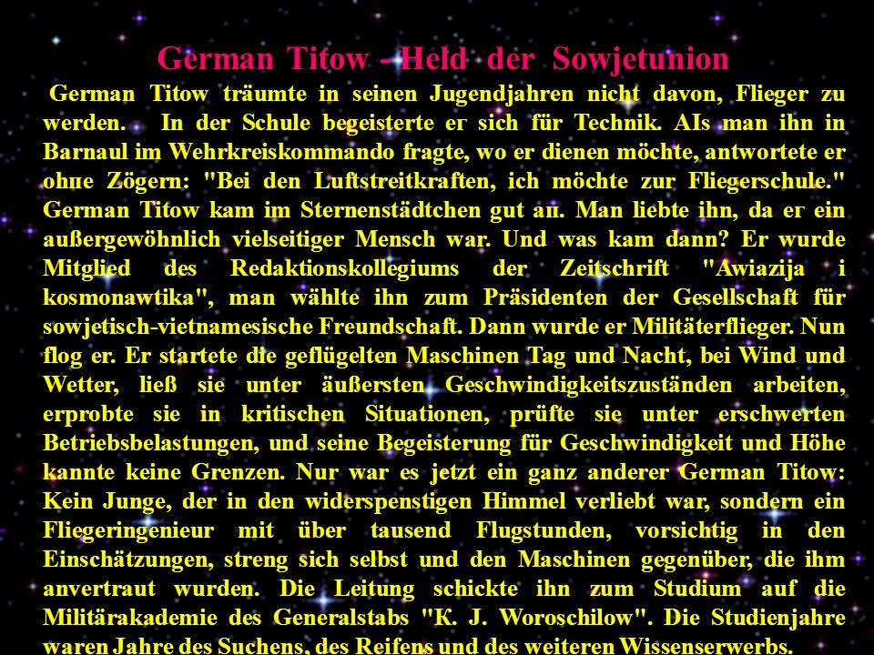 German Тitow - Held der Sowjetunion German Тitow träumte in seinen Jugendjahren nicht davon, Flieger zu werden.