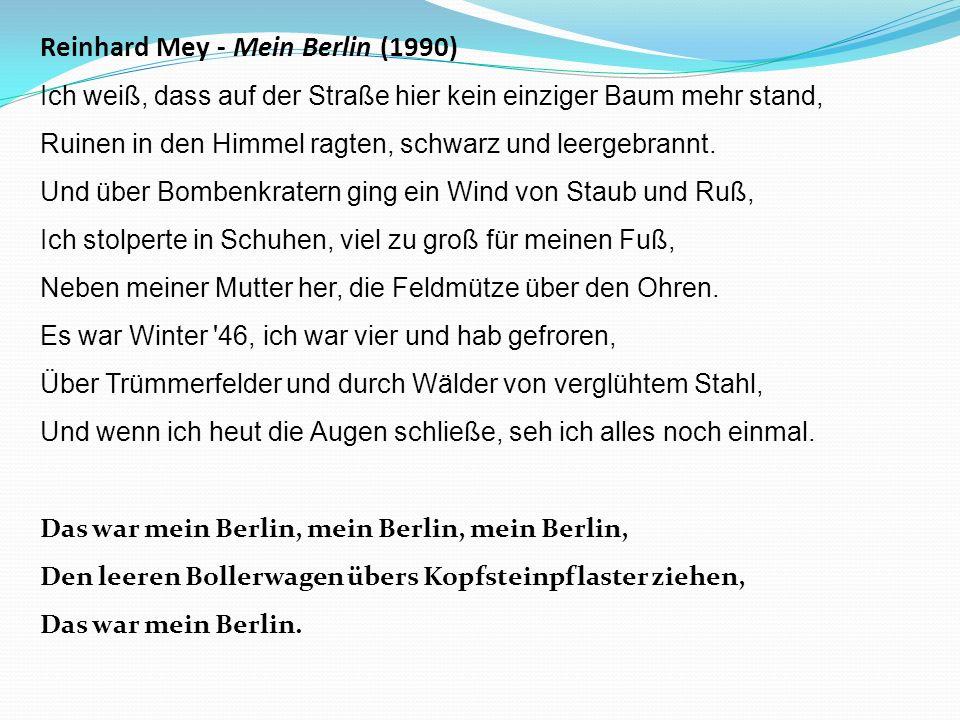 Reinhard Mey - Mein Berlin (1990) Ich weiß, dass auf der Straße hier kein einziger Baum mehr stand, Ruinen in den Himmel ragten, schwarz und leergebra