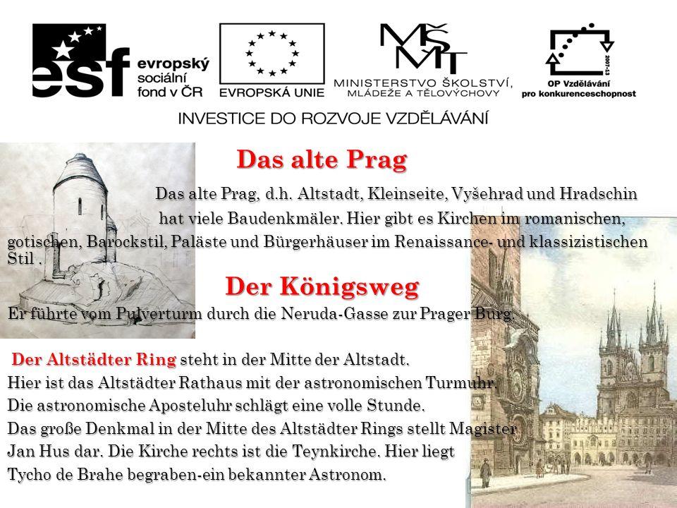 Das alte Prag Das alte Prag Das alte Prag, d.h. Altstadt, Kleinseite, Vyšehrad und Hradschin Das alte Prag, d.h. Altstadt, Kleinseite, Vyšehrad und Hr